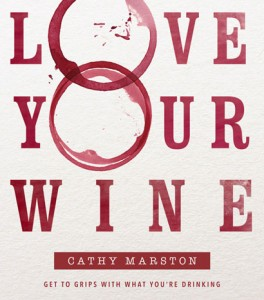 Love your wine, by Cathy Marston