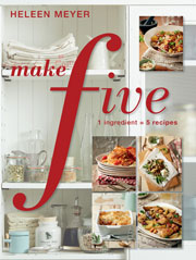 Heleen's Meyer's Make Five: 1 ingredient = 5 recipes